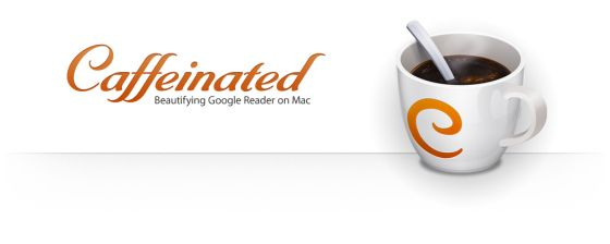 caffeinated mac google reader