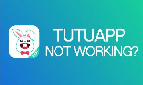 TutuApp Not Working