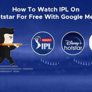 Watch IPL Free on Hotstar with Google Meet App