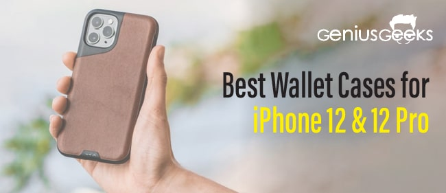 Best Wallet Cases for iPhone 12 & 12 Pro – Our Top Picks!
