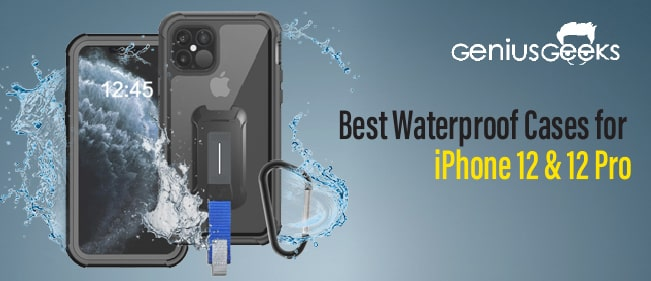 Best Waterproof Cases for iPhone 12 & 12 Pro – Our Top Picks!