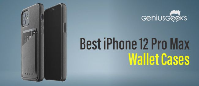 Best iPhone 12 Pro Max Wallet Cases & Covers Reviewed!