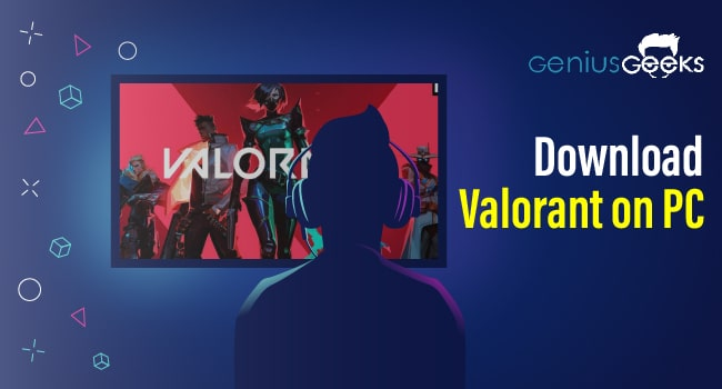Download Valorant PC on Windows 10, 8, 7 Free!