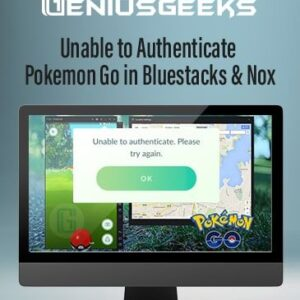 Pokemon Go Unable to Authenticate in Bluestacks & Nox