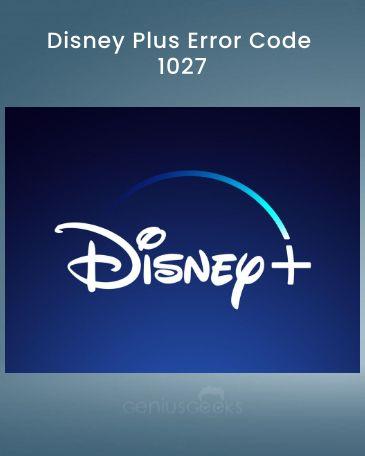 Error Code 1027 Disney Plus